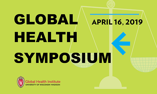 Words on a green background say Global Health Symposium, Save the Date, April 16, 2019